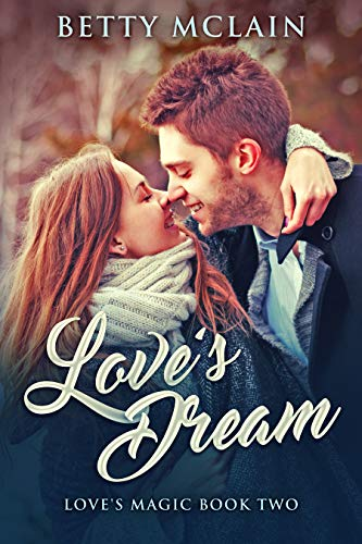 Love's Dream (Love's Magic Book 2)  Betty McLain