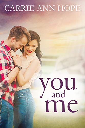 You and Me  Carrie Ann Hope