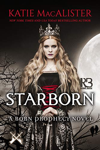 Starborn (The Born Prophecy Novels Book 2)  Katie MacAlister