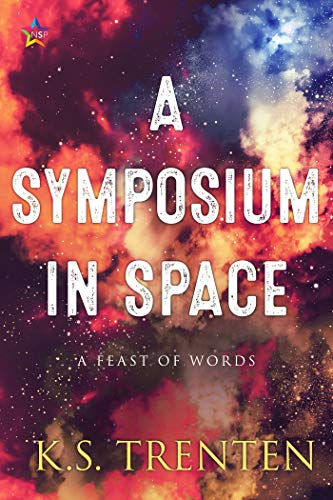 A Symposium in Space: A Feast of Words  K.S. Trenten
