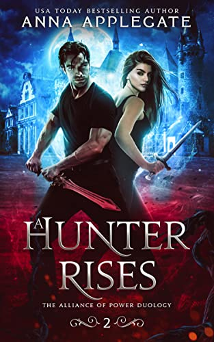A Hunter Rises (The Alliance of Power Duology, Book 2)  Anna Applegate