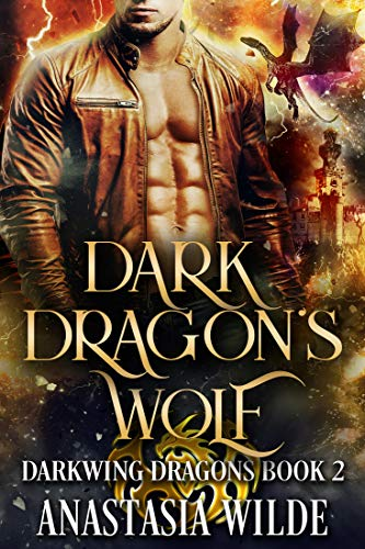 Dark Dragon's Wolf (Darkwing Dragons Book 2)  Anastasia Wilde