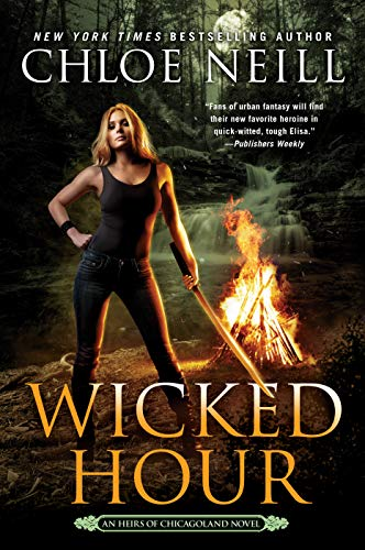 Wicked Hour (An Heirs of Chicagoland Novel Book 2)  Chloe Neill