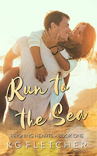 Run to the Sea (Reigning Hearts Book 1)   K.G. Fletcher