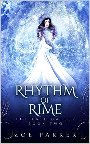 Rhythm of Rime (The Fate Caller Series Book 2)   Zoe Parker