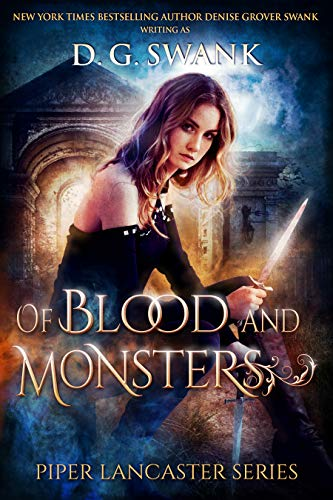 Of Blood and Monsters: Piper Lancaster Series #3   D.G. Swank