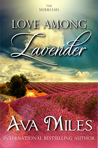 Love Among Lavender (The Merriams Book 2) Ava Miles