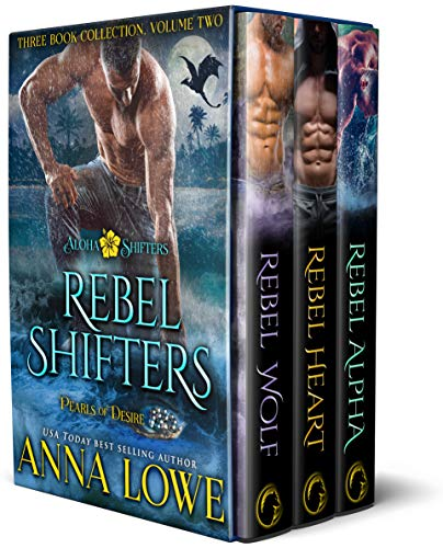 Rebel Shifters: Three-book collection, Volume 2  Anna Lowe