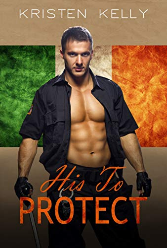 His To Protect (The Man in Uniform Series Book 2)   Kristen Kelly