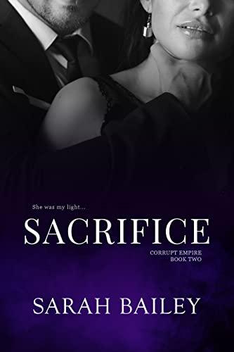 Sacrifice (Corrupt Empire Book 2)  Sarah Bailey