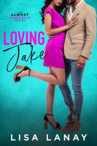 Loving Jake (Almost Perfect Series Book 1)   Lisa Lanay