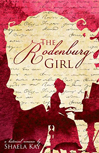 The Rodenburg Girl (Journeys of the Heart Book 3) Shaela Kay