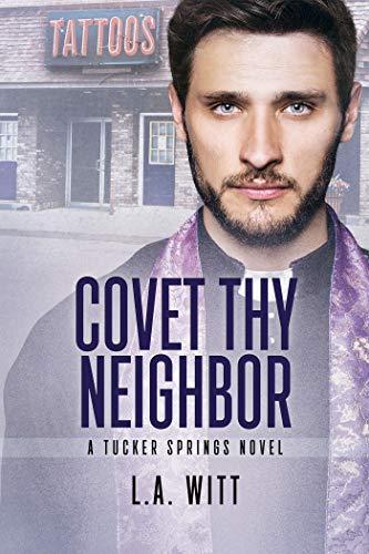 Covet Thy Neighbor (Tucker Springs Book 4)   L.A. Witt