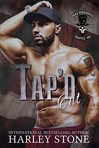 Tap'd Out (Dead Presidents MC Book 5)  Harley Stone
