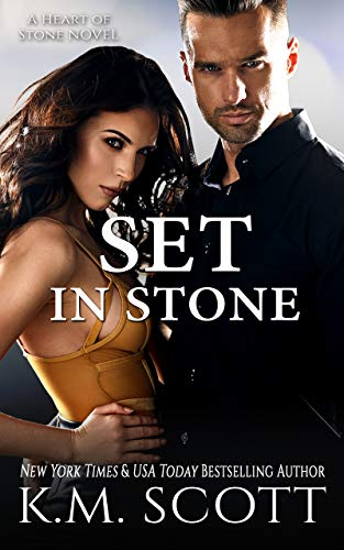 Set In Stone: Heart of Stone Series #9   K.M. Scott