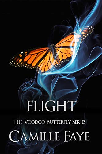 Flight (Voodoo Butterfly Series Book 3)   Camille Faye