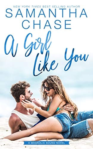A Girl Like You (Magnolia Sound Book 2)  Samantha Chase