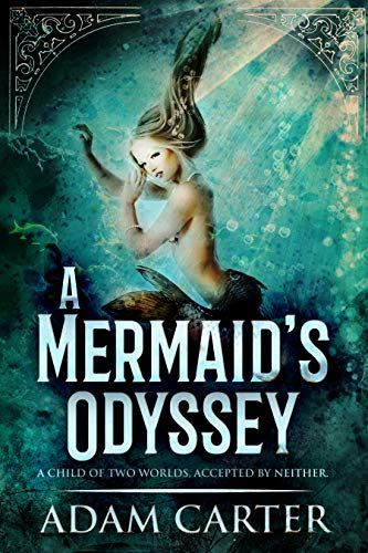 A Mermaid's Odyssey   Adam Carter