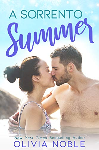 A Sorrento Summer (Love Under the Sun: A Holiday Romance Book 3)  Olivia Noble
