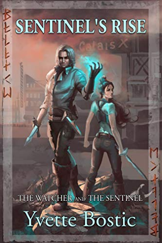 Sentinel's Rise: Book 1 - The Watcher and the Sentinel Series  Yvette Bostic