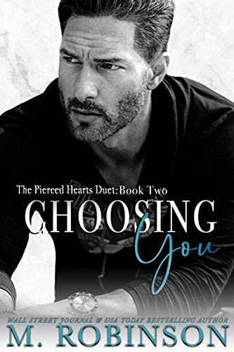 Choosing You: The Pierced Hearts Duet: Book Two   M Robinson