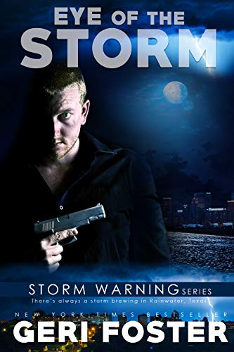 Eye of the Storm (Storm Warning Book 8) Geri Foster