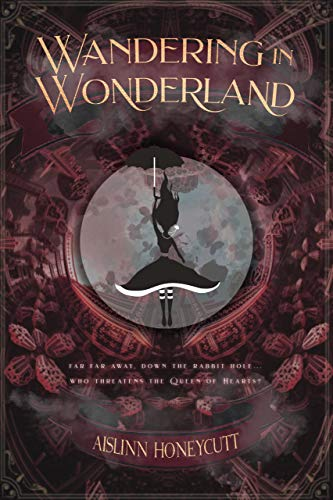 Wandering In Wonderland  Aislinn Honeycutt
