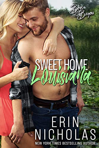 Sweet Home Louisiana (Boys of the Bayou Book 2)   Erin Nicholas