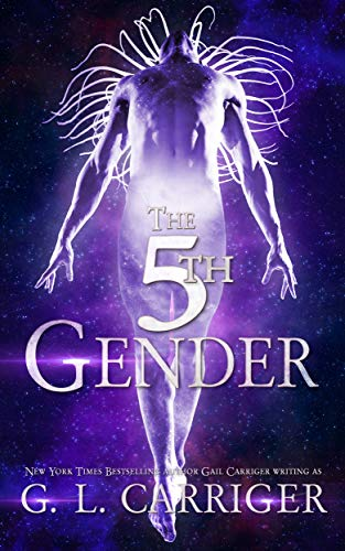 The 5th Gender: A Tinkered Stars Mystery  G. L. Carriger and Gail Carriger