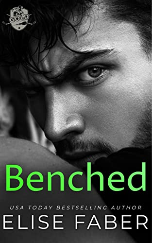 Benched (Gold Hockey Book 4)  Elise Faber