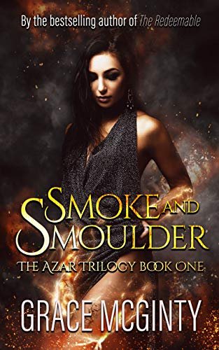 Smoke and Smolder (The Azar Trilogy Book 1)  Grace McGinty