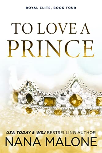 To Love a Prince (The Prince Duet Book 2)  Nana Malone