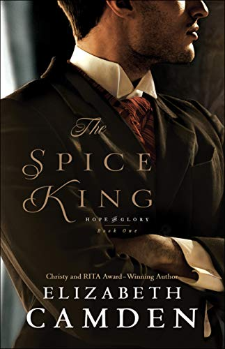 The Spice King (Hope and Glory Book #1)  Elizabeth Camden