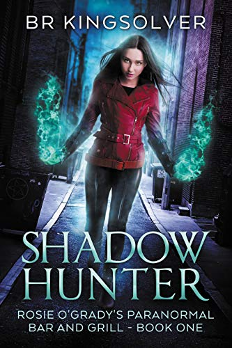 Shadow Hunter (Rosie O'Grady's Paranormal Bar and Grill Book 1)   BR Kingsolver