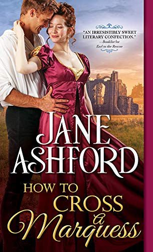 How to Cross a Marquess (The Way to a Lord's Heart Book 3)  Jane Ashford
