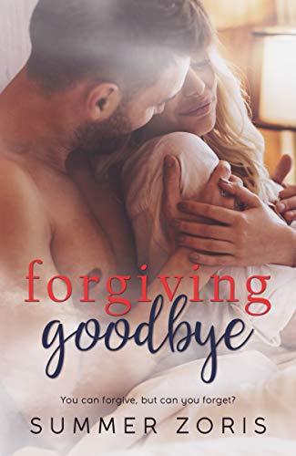Forgiving Goodbye   Summer Zoris