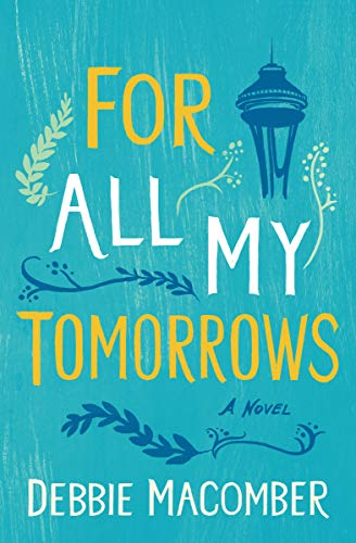 For All My Tomorrows: A Novel (Debbie Macomber Classics)  Debbie Macomber