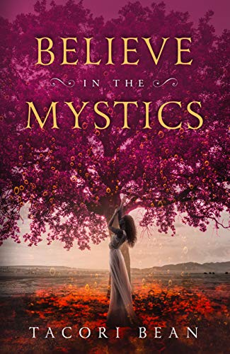 Believe in the Mystics (The Mystics Trilogy Book 1)   Tacori Bean