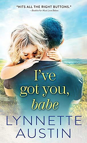 I've Got You, Babe (Must Love Babies Book 2)  Lynnette Austin