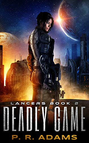 Deadly Game (Lancers Book 2)   P R Adams