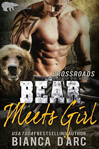 Bear Meets Girl (Grizzly Cove Book 13) Bianca D'Arc