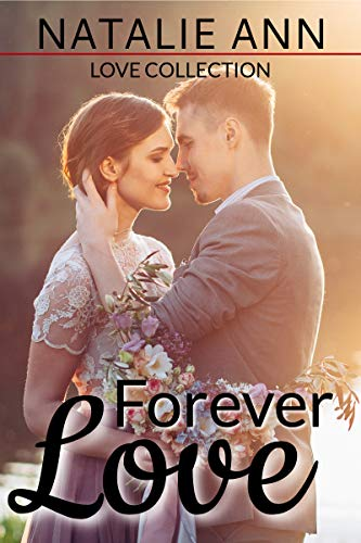 Forever Love (Love Collection) Natalie Ann