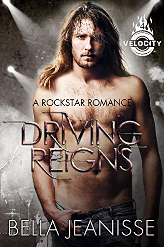 Driving Reigns (Velocity Book 4)  Bella Jeanisse