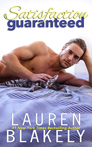 Satisfaction Guaranteed: A Standalone Romance  Lauren Blakely
