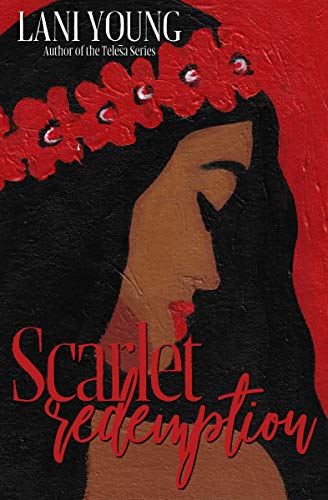 Scarlet Redemption: Book Three in the Scarlet Series  Lani Young