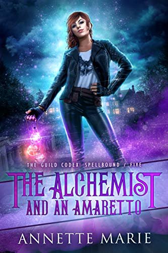 The Alchemist and an Amaretto (The Guild Codex: Spellbound Book 5)  Annette Marie