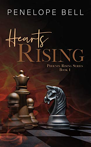 Hearts Rising (Phoenix Rising Book 1)  Penelope Bell