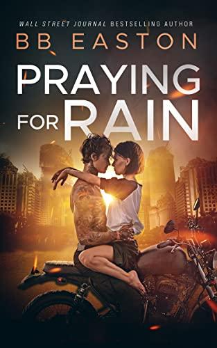 Praying for Rain  BB Easton