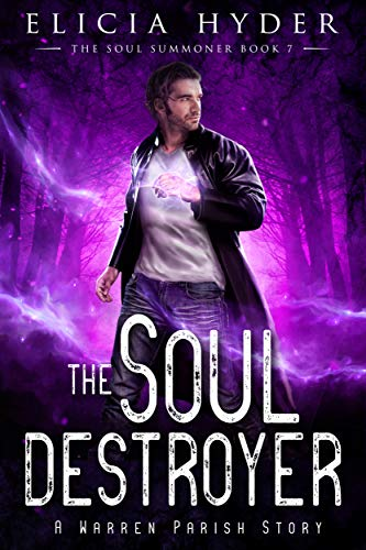 The Soul Destroyer (The Soul Summoner Book 7)  Elicia Hyder