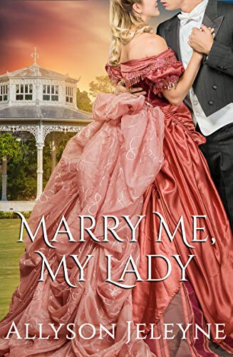 Marry Me, My Lady (Cherrill Family Book 2)  Allyson Jeleyne